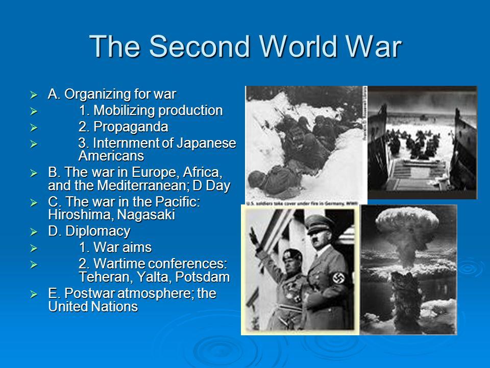 The Second World War A. Organizing for war A. Organizing for war 1.