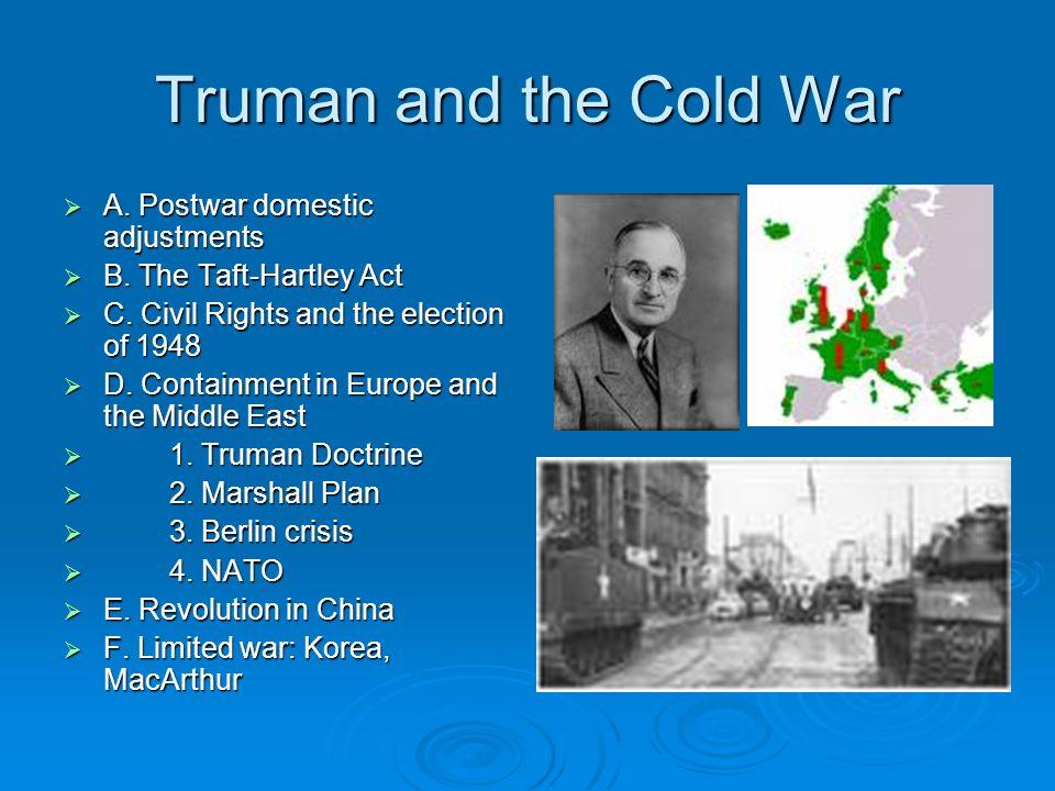 Truman and the Cold War A. Postwar domestic adjustments A.