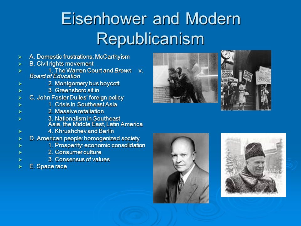 Eisenhower and Modern Republicanism A. Domestic frustrations; McCarthyism A. Domestic frustrations; McCarthyism B. Civil rights movement B. Civil righ