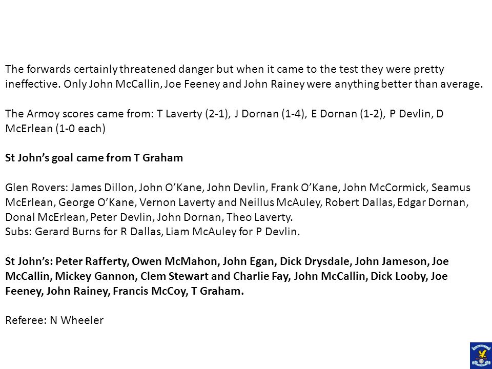 The forwards certainly threatened danger but when it came to the test they were pretty ineffective.