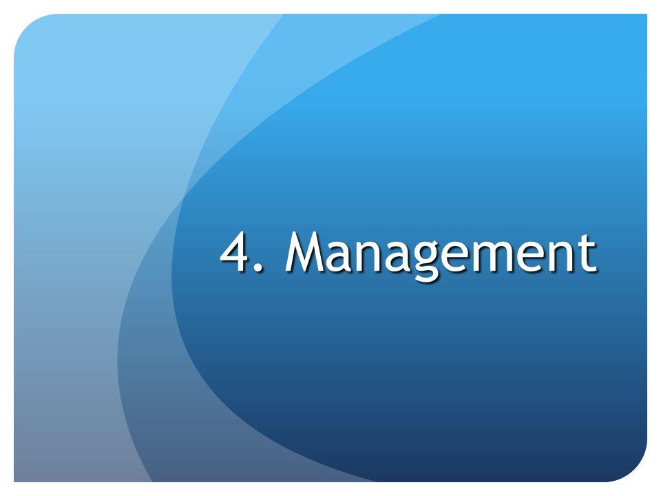 4. Management