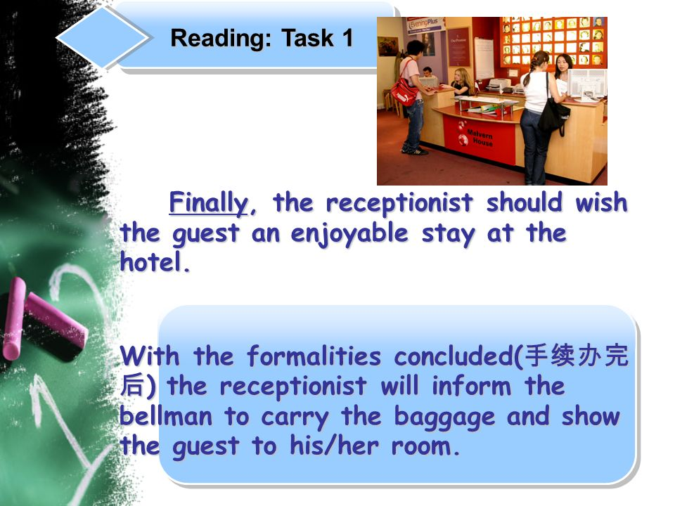 Finally, the receptionist should wish the guest an enjoyable stay at the hotel. Finally, the receptionist should wish the guest an enjoyable stay at t