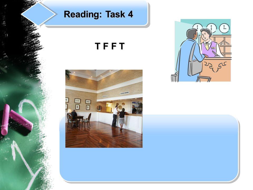 T F F T T F F T Reading: Task 4