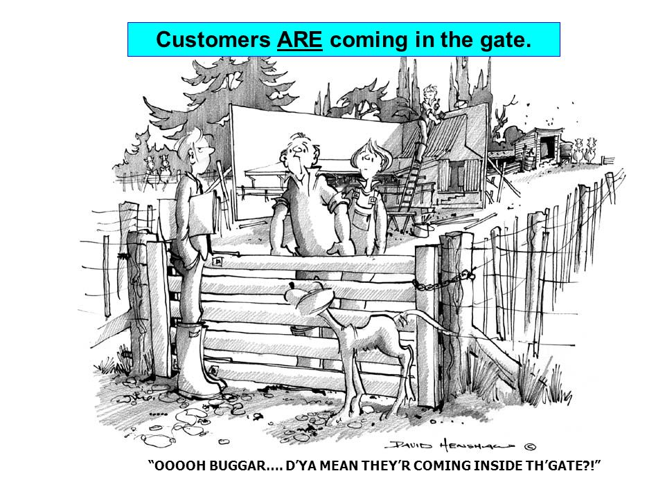 OOOOH BUGGAR…. DYA MEAN THEYR COMING INSIDE THGATE?! Customers ARE coming in the gate. OOOOH BUGGAR…. DYA MEAN THEYR COMING INSIDE THGATE?! Customers