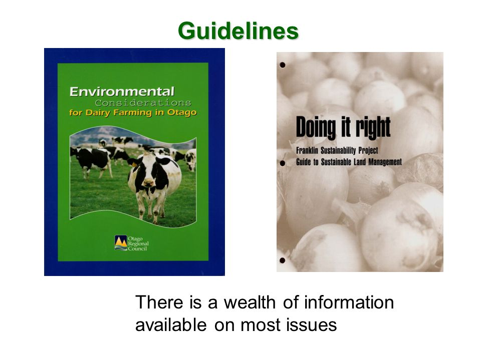 Guidelines There is a wealth of information available on most issues
