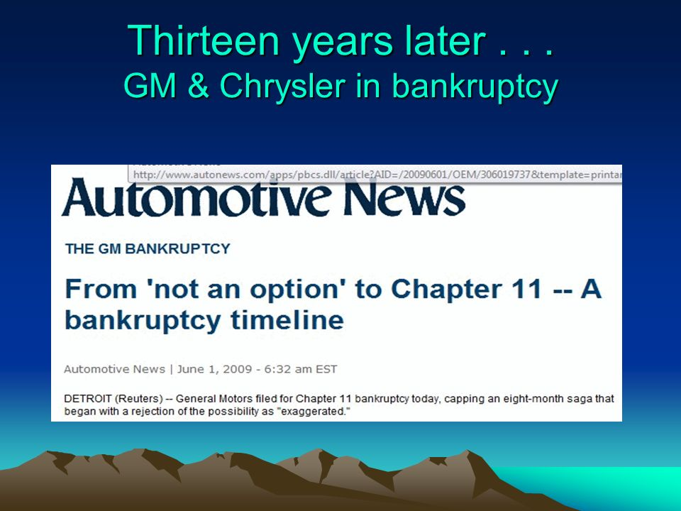 Thirteen years later... GM & Chrysler in bankruptcy