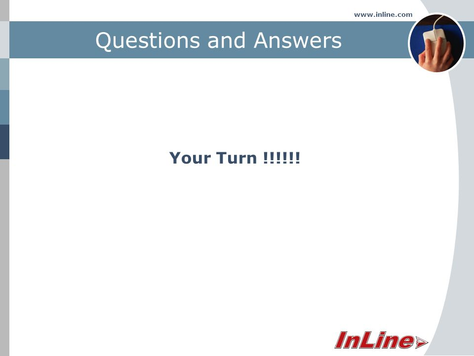 www.inline.com Questions and Answers Your Turn !!!!!!