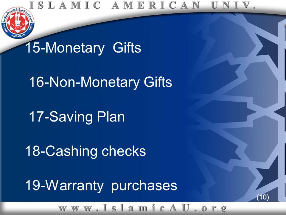 (10) 15-Monetary Gifts 16-Non-Monetary Gifts 17-Saving Plan 18-Cashing checks 19-Warranty purchases