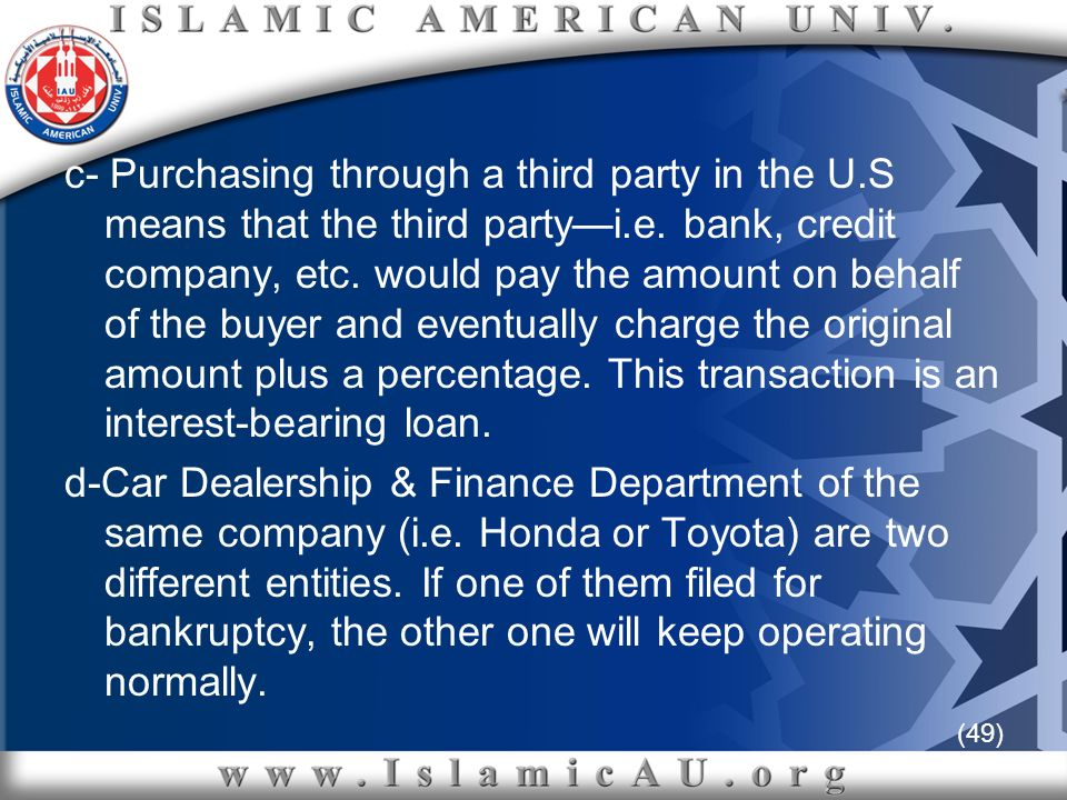 (49) c- Purchasing through a third party in the U.S means that the third partyi.e. bank, credit company, etc. would pay the amount on behalf of the bu