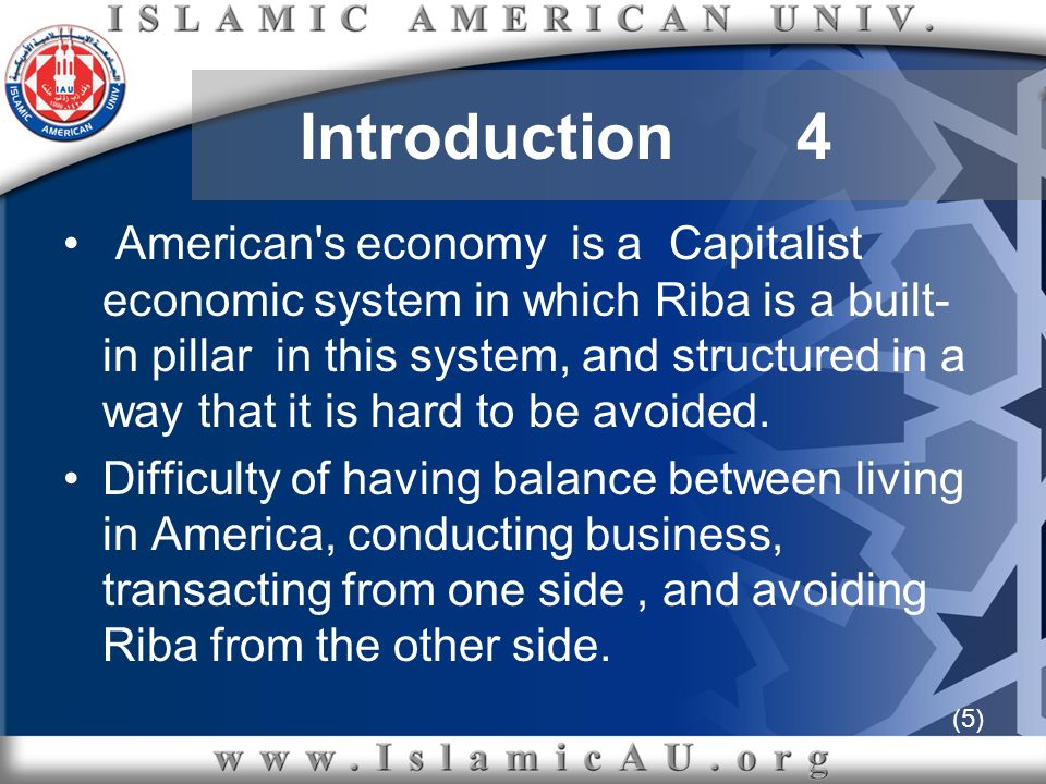 (6) Introduction 5 However, living in a non-Muslim country does not allow Muslims to be involved in any usurious transactions.