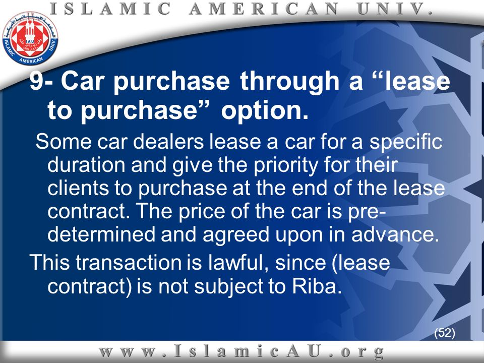 (52) 9- Car purchase through a lease to purchase option. Some car dealers lease a car for a specific duration and give the priority for their clients