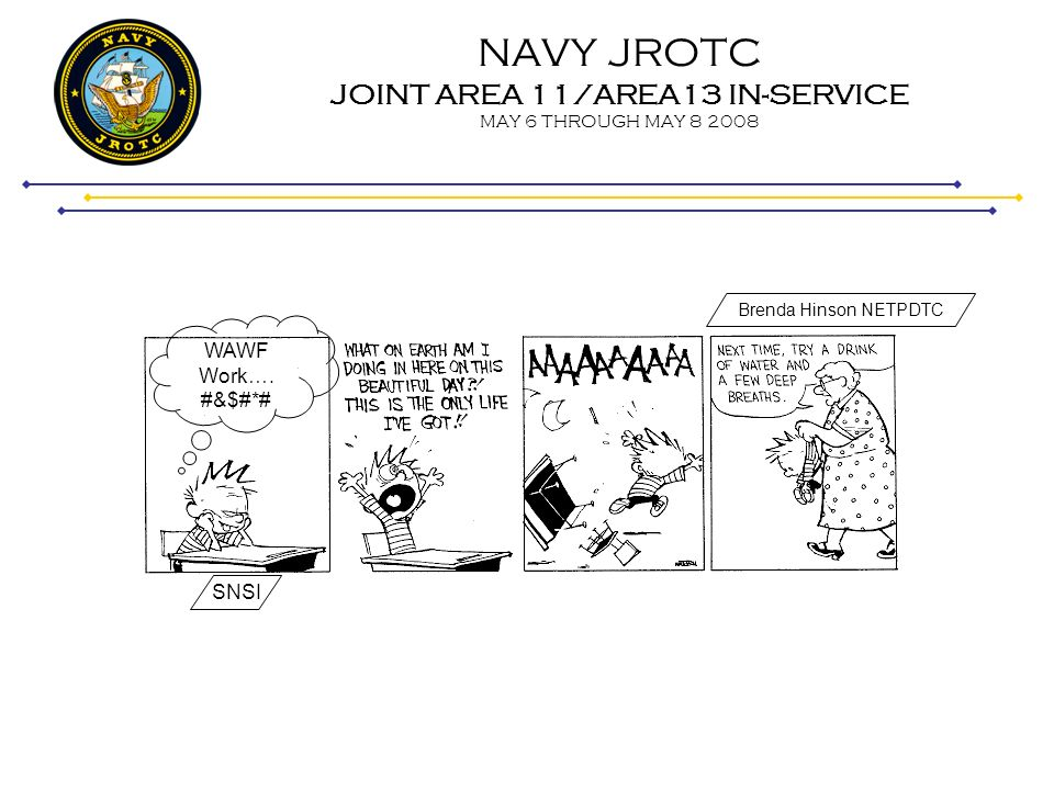 NAVY JROTC JOINT AREA 11/AREA13 IN-SERVICE MAY 6 THROUGH MAY 8 2008 WIDE AREA WORKLFLOW (WAWF) Step 7 sign in: Your WAWF sign-in and Password are created during the self-registration process.
