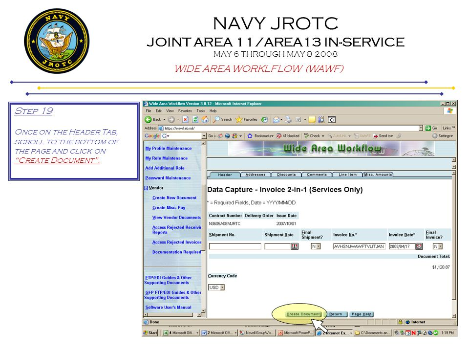 NAVY JROTC JOINT AREA 11/AREA13 IN-SERVICE MAY 6 THROUGH MAY 8 2008 WIDE AREA WORKLFLOW (WAWF) Step 19 Once on the Header Tab, scroll to the bottom of