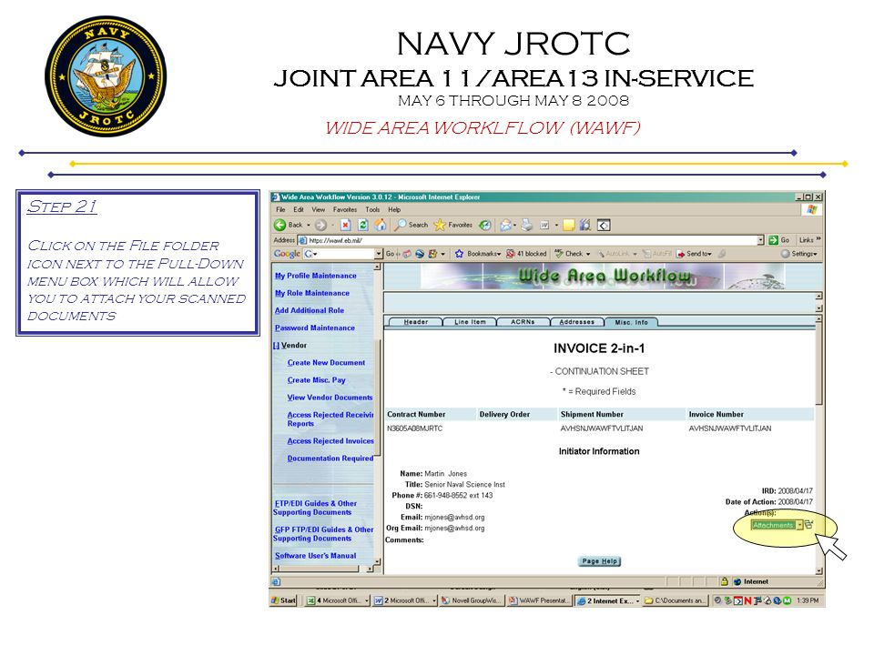 NAVY JROTC JOINT AREA 11/AREA13 IN-SERVICE MAY 6 THROUGH MAY 8 2008 WIDE AREA WORKLFLOW (WAWF) Step 21 Click on the File folder icon next to the Pull-