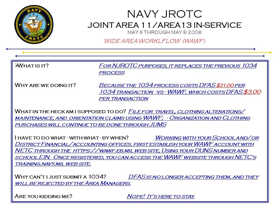 NAVY JROTC JOINT AREA 11/AREA13 IN-SERVICE MAY 6 THROUGH MAY 8 2008 WIDE AREA WORKLFLOW (WAWF) – filing claims Before you can use the NETC Training Network to go to the MyInvoice web site, you must first register with MyInvoice.