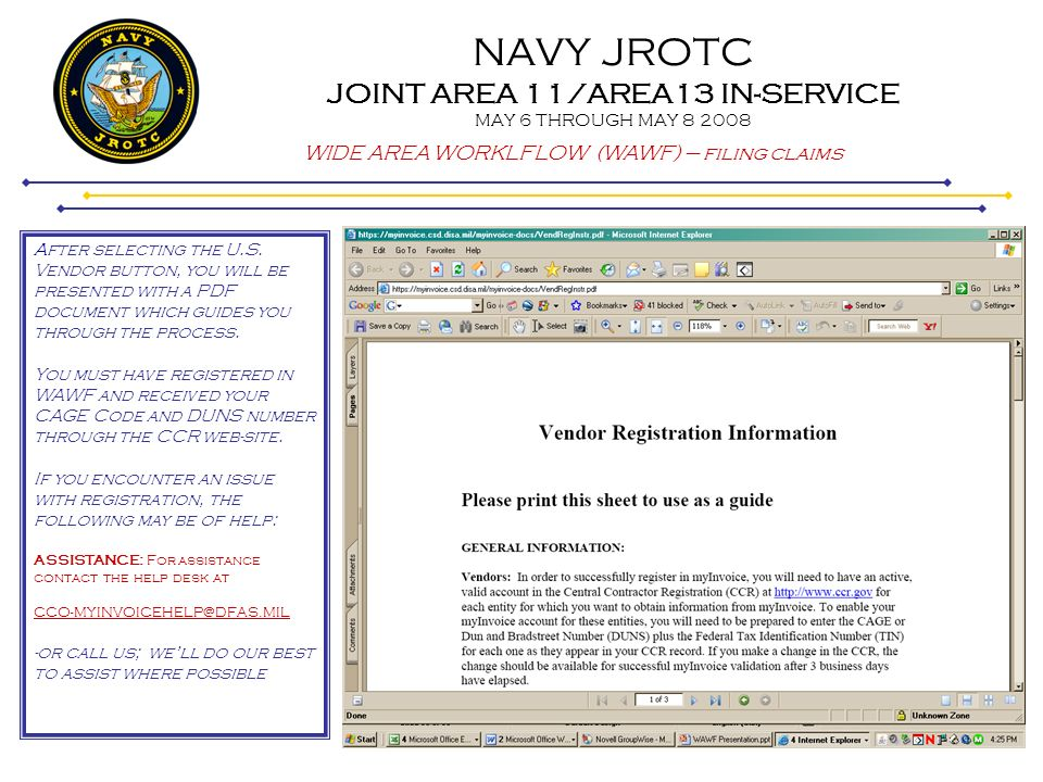 NAVY JROTC JOINT AREA 11/AREA13 IN-SERVICE MAY 6 THROUGH MAY 8 2008 WIDE AREA WORKLFLOW (WAWF) – filing claims After selecting the U.S. Vendor button,