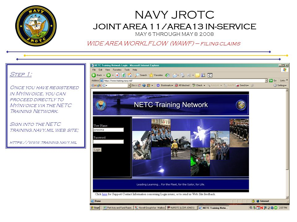 NAVY JROTC JOINT AREA 11/AREA13 IN-SERVICE MAY 6 THROUGH MAY 8 2008 WIDE AREA WORKLFLOW (WAWF) – filing claims Step 1: Once you have registered in MyI
