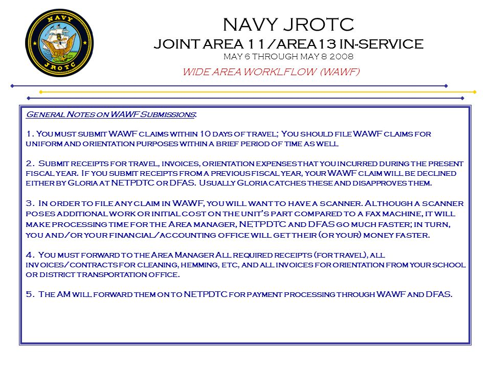 NAVY JROTC JOINT AREA 11/AREA13 IN-SERVICE MAY 6 THROUGH MAY 8 2008 WIDE AREA WORKLFLOW (WAWF) Step 20 A summary of your invoice will be displayed.