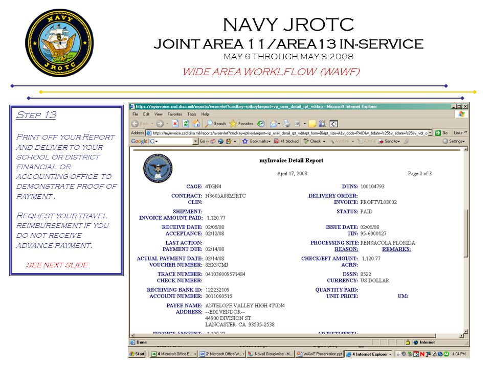 NAVY JROTC JOINT AREA 11/AREA13 IN-SERVICE MAY 6 THROUGH MAY 8 2008 WIDE AREA WORKLFLOW (WAWF) Step 13 Print off your Report and deliver to your schoo