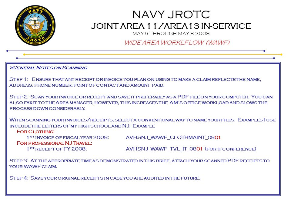 NAVY JROTC JOINT AREA 11/AREA13 IN-SERVICE MAY 6 THROUGH MAY 8 2008 WIDE AREA WORKLFLOW (WAWF) – filing claims Where do I start.