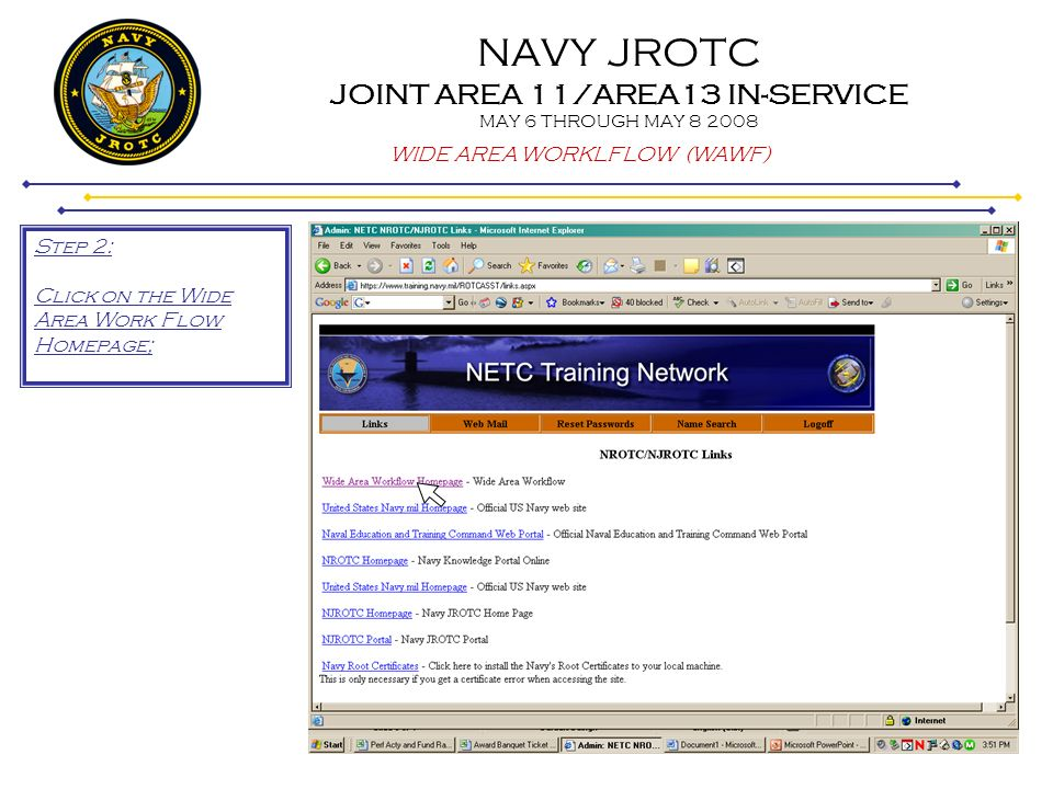 NAVY JROTC JOINT AREA 11/AREA13 IN-SERVICE MAY 6 THROUGH MAY 8 2008 WIDE AREA WORKLFLOW (WAWF) Step 3: Once on the WAWF home page, you must scroll down to see the Logon Icon; SCROLL DOWN
