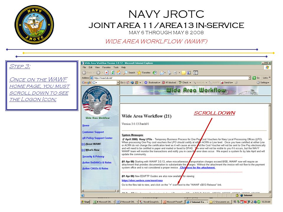 NAVY JROTC JOINT AREA 11/AREA13 IN-SERVICE MAY 6 THROUGH MAY 8 2008 WIDE AREA WORKLFLOW (WAWF) Step 24 Use the pull-down arrow to Review and ensure you have attached all supporting receipts/ invoices needed to substantiate your claim.