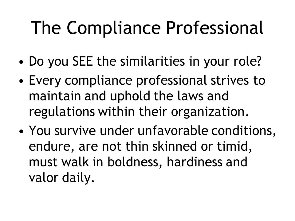 The Compliance Professional Do you SEE the similarities in your role.