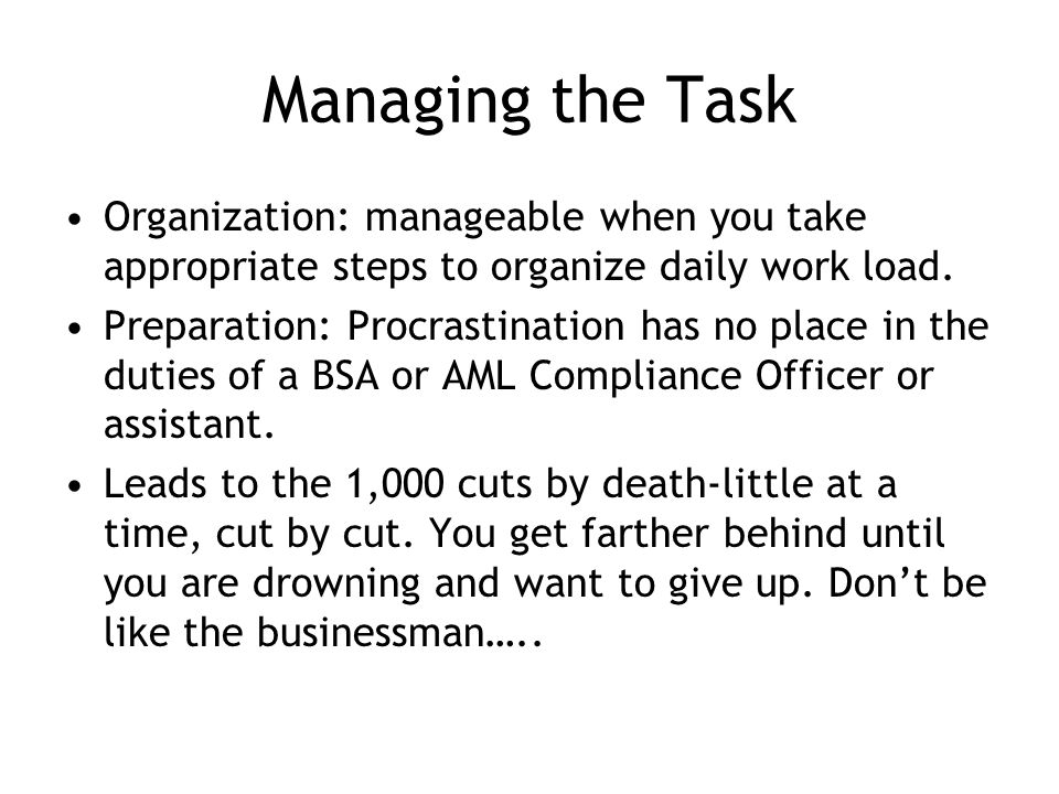 Managing the Task Organization: manageable when you take appropriate steps to organize daily work load.