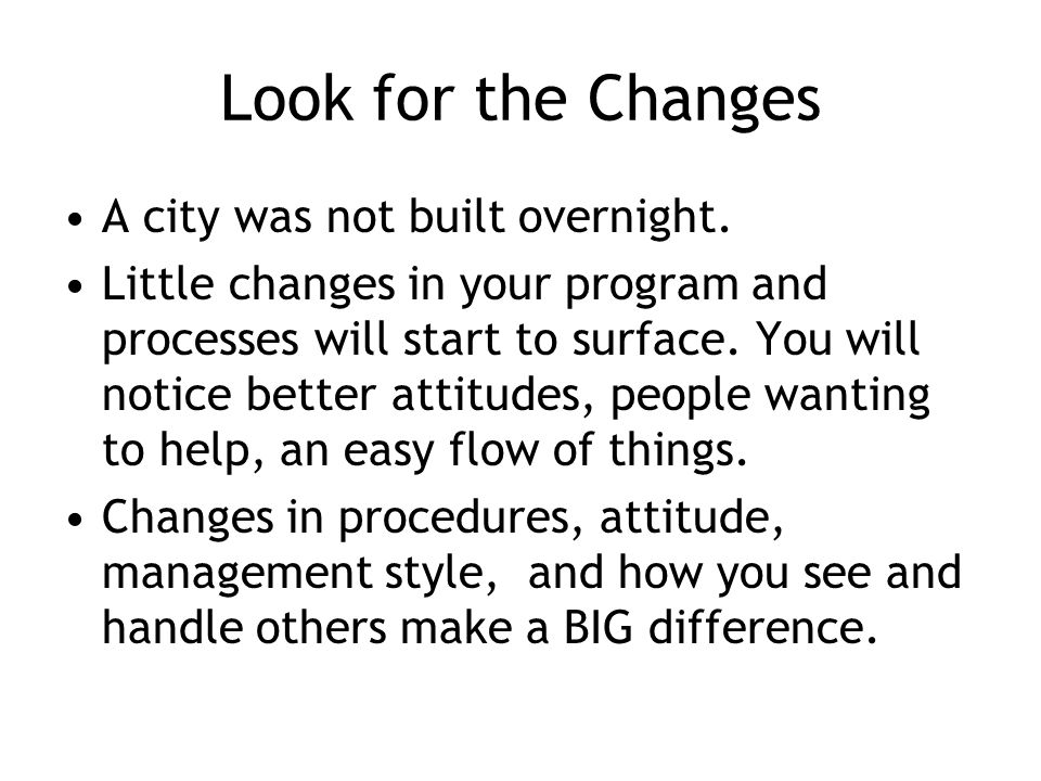 Look for the Changes A city was not built overnight.