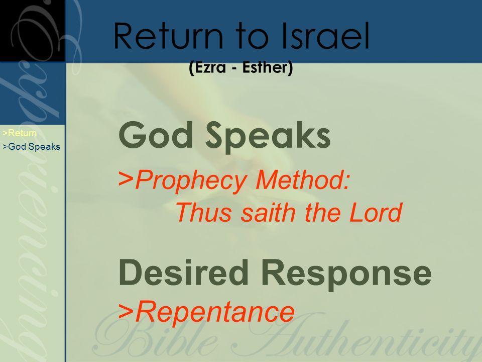 God Speaks > Prophecy Method: Thus saith the Lord Desired Response >Repentance Return to Israel (Ezra - Esther) >Return >God Speaks
