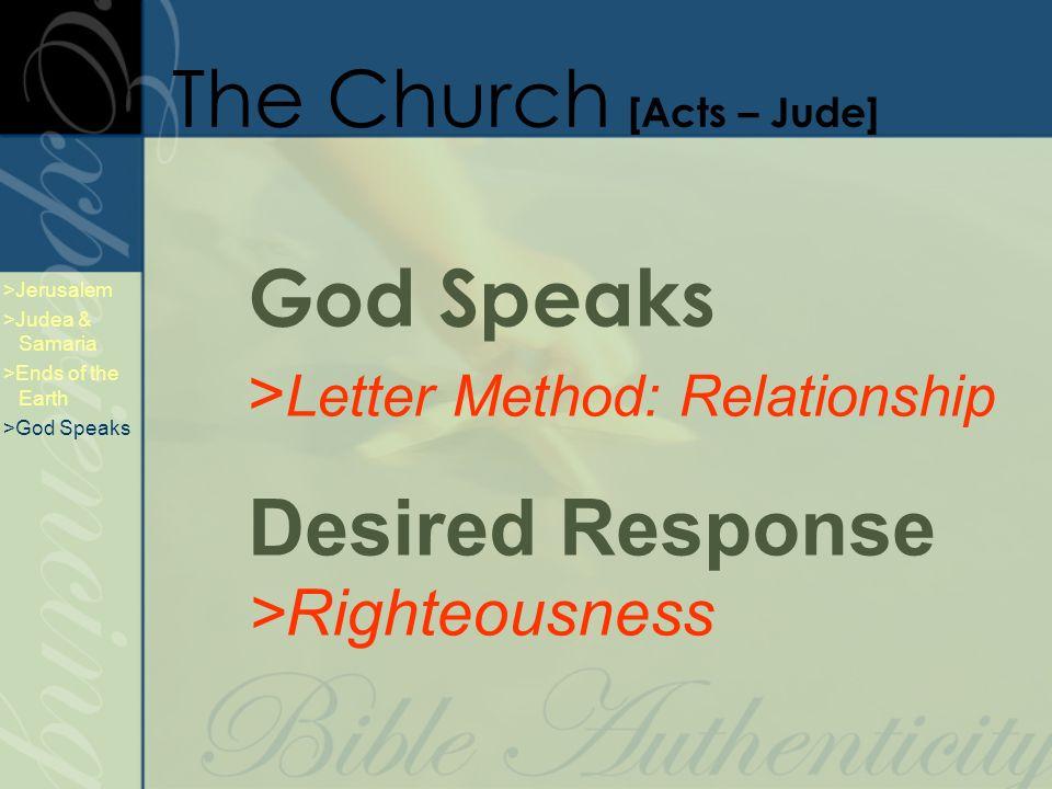 God Speaks > Letter Method: Relationship Desired Response >Righteousness >Jerusalem >Judea & Samaria >Ends of the Earth >God Speaks