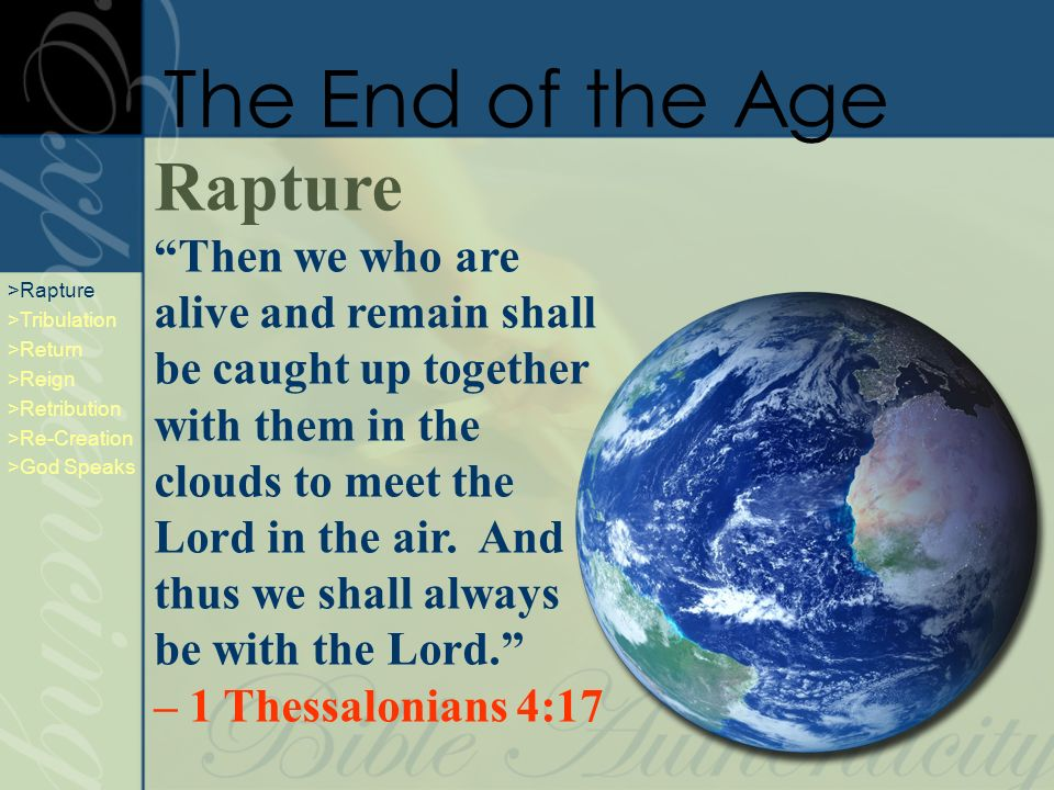 Rapture Then we who are alive and remain shall be caught up together with them in the clouds to meet the Lord in the air. And thus we shall always be