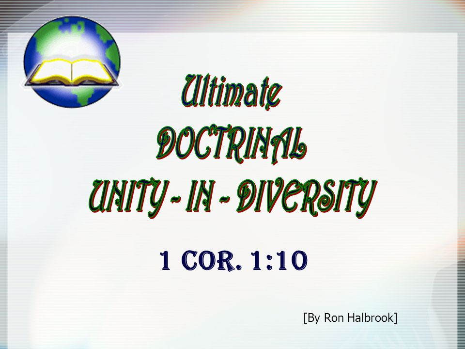 1 COR. 1:10 [By Ron Halbrook]