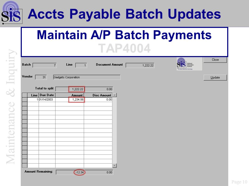 Page 10 Accts Payable Batch Updates Maintain A/P Batch Payments TAP4004 Maintenance & Inquiry