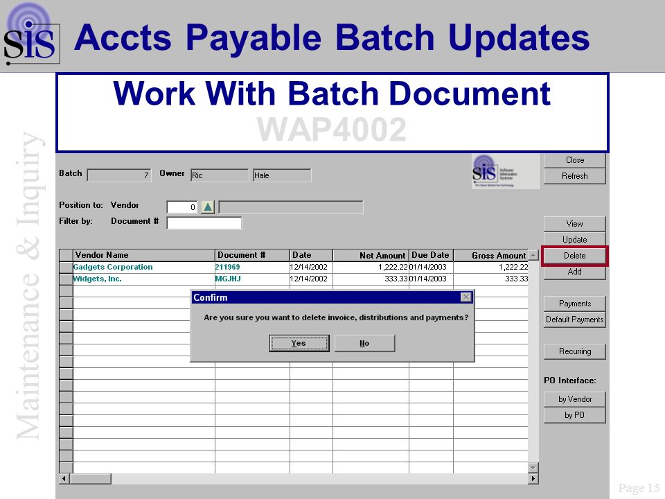 Page 15 Accts Payable Batch Updates Work With Batch Document WAP4002 Maintenance & Inquiry