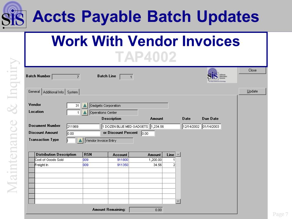 Page 7 Accts Payable Batch Updates Work With Vendor Invoices TAP4002 Maintenance & Inquiry