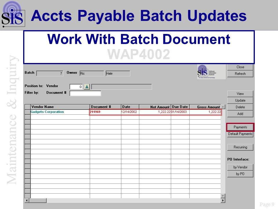 Page 9 Accts Payable Batch Updates Work With Batch Document WAP4002 Maintenance & Inquiry
