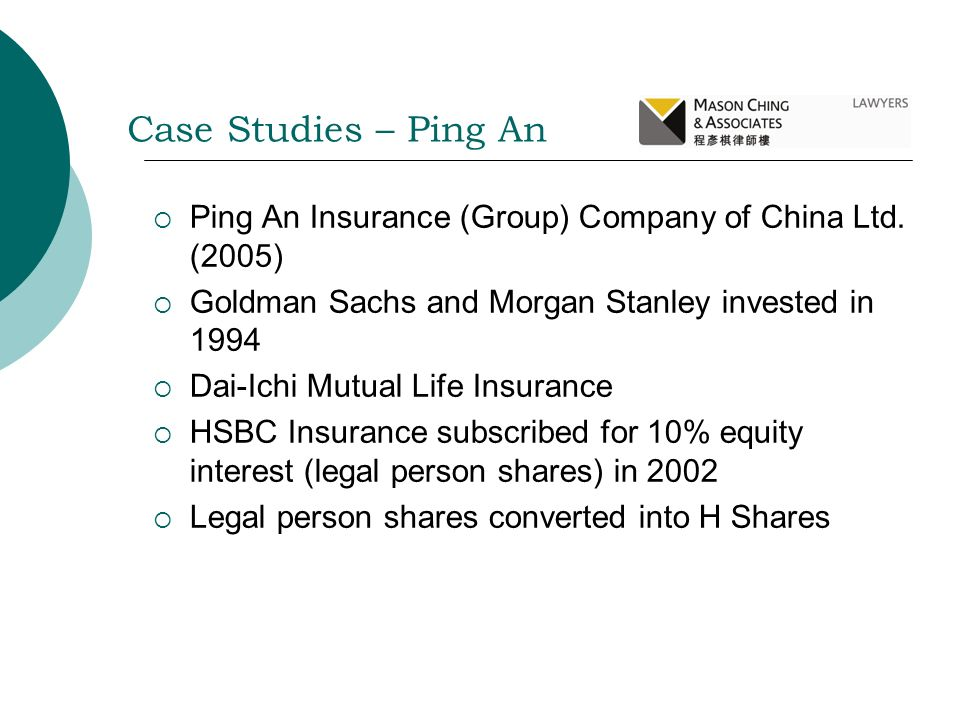 Ping An Insurance (Group) Company of China Ltd. (2005) Goldman Sachs and Morgan Stanley invested in 1994 Dai-Ichi Mutual Life Insurance HSBC Insurance