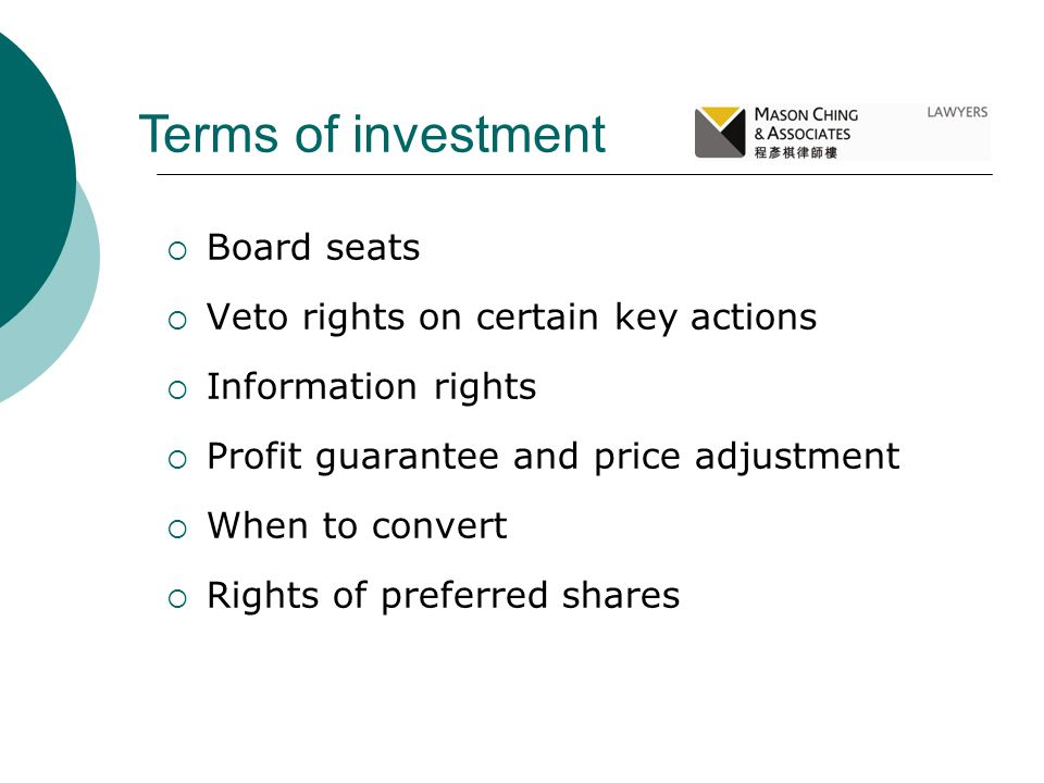 Board seats Veto rights on certain key actions Information rights Profit guarantee and price adjustment When to convert Rights of preferred shares Ter