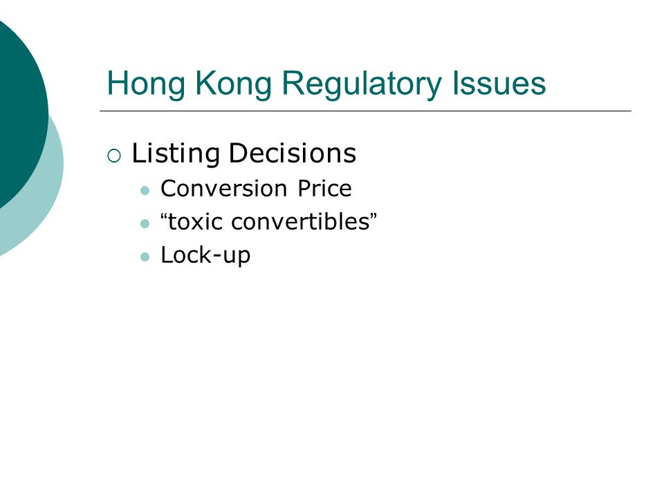 Hong Kong Regulatory Issues Listing Decisions Conversion Price toxic convertibles Lock-up