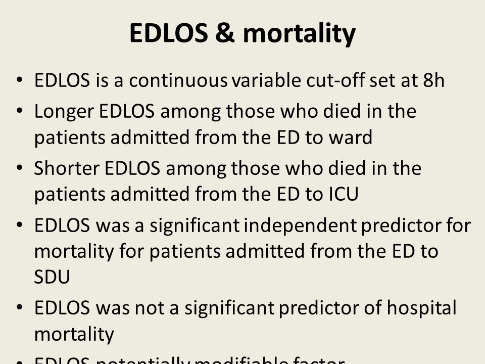EDLOS & mortality EDLOS is a continuous variable cut-off set at 8h Longer EDLOS among those who died in the patients admitted from the ED to ward Shor