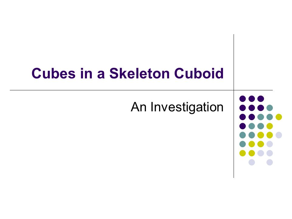 Cubes in a Skeleton Cuboid An Investigation
