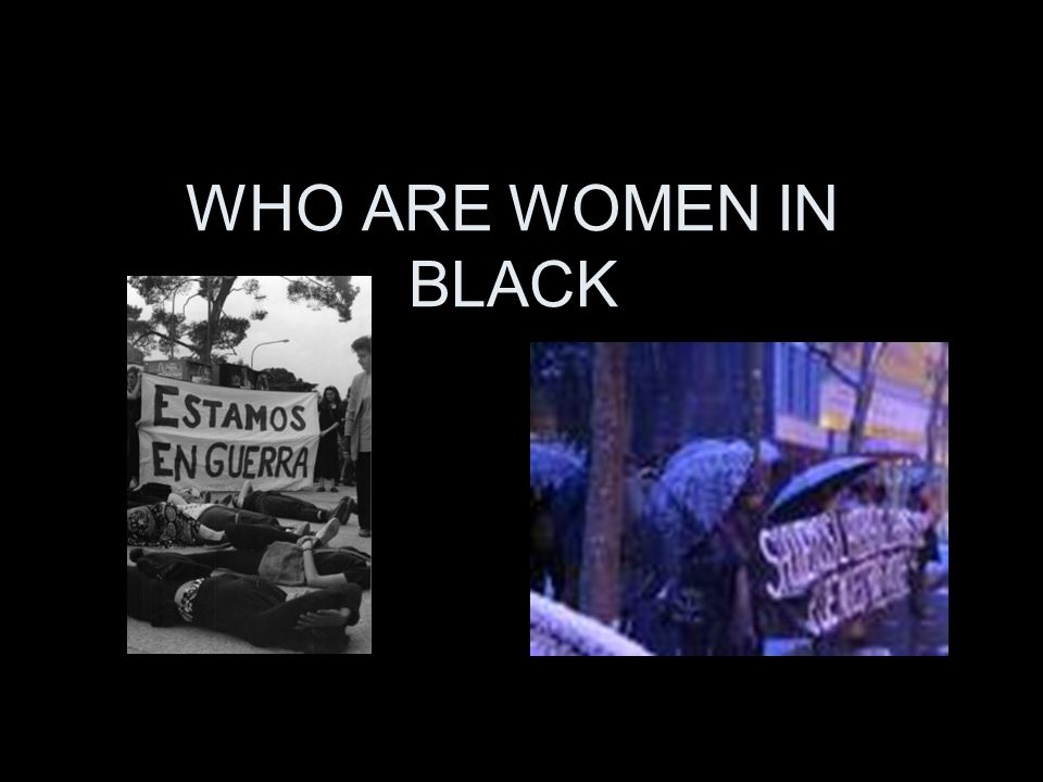 WHO ARE WOMEN IN BLACK