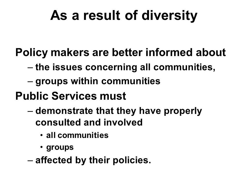 Advantages of diverse employment Promoting race, disability and gender equality can also bring considerable advantages to public authorities in terms of their employment functions.