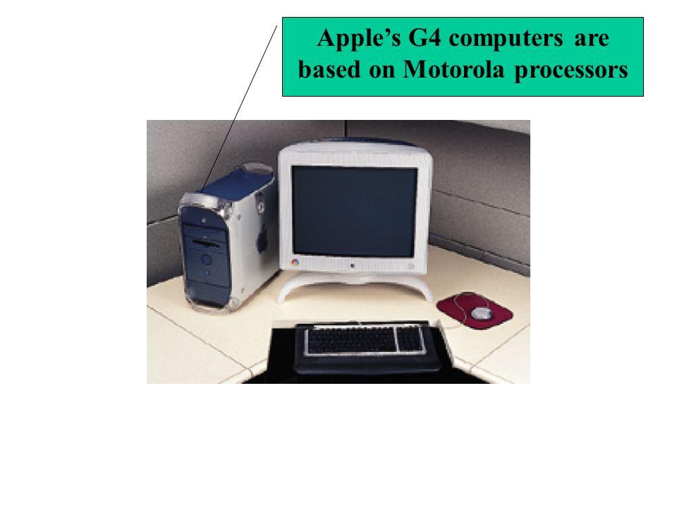 Apples G4 computers are based on Motorola processors