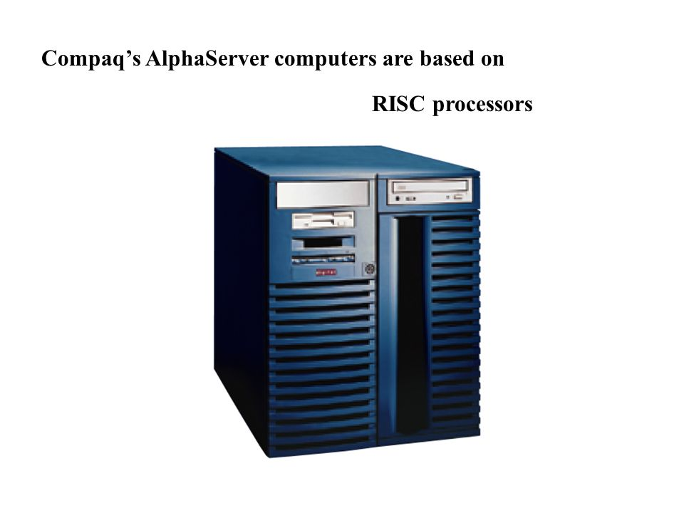 Compaqs AlphaServer computers are based on RISC processors