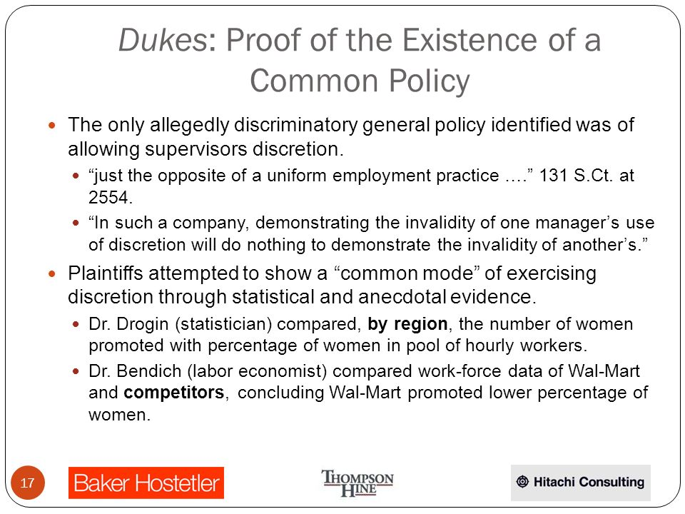 Dukes: Proof of the Existence of a Common Policy The only allegedly discriminatory general policy identified was of allowing supervisors discretion.