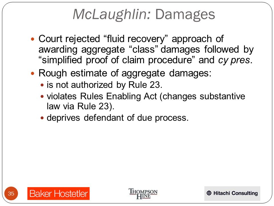 McLaughlin: Damages Court rejected fluid recovery approach of awarding aggregate class damages followed by simplified proof of claim procedure and cy pres.