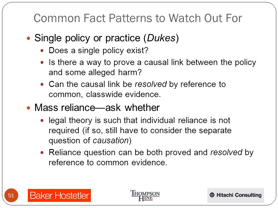Common Fact Patterns to Watch Out For Single policy or practice (Dukes) Does a single policy exist.