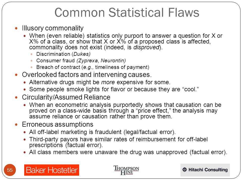Common Statistical Flaws Illusory commonality When (even reliable) statistics only purport to answer a question for X or X% of a class, or show that X or X% of a proposed class is affected, commonality does not exist (indeed, is disproved).